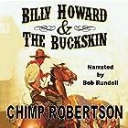 Billy Howard & the Buckskin Hörbuch von Chimp Robertson Gesprochen von: Bob Rundell