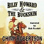 Billy Howard & the Buckskin   Chimp Robertson