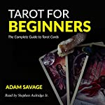 Tarot for Beginners: The Complete Guide to Tarot Cards | Adam Savage