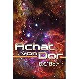 """Achat von Dor: Space Opera (Kampf um Dor 1)von """"B. C. Bolt"""""""
