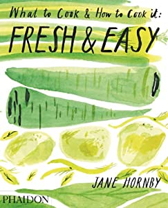 Downloads Fresh & Easy: What to Cook and How to Cook it