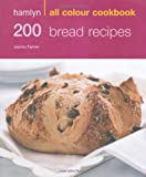 Joanna Farrow 200 Bread Recipes: Hamlyn All Colour Cookbook