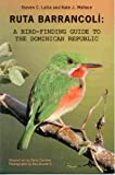 Ruta Barrancoli: A Bird-finding Guide to the Dominican Republic