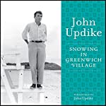 Snowing in Greenwich Village: The John Updike Audio Collection | John Updike