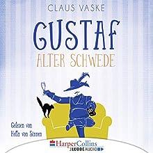 Gustaf. Alter Schwede Hörbuch von Claus Vaske Gesprochen von: Hella von Sinnen
