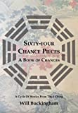 "Will Buckingham, ""Sixty-Four Chance Pieces: A Book of Changes"" (Earnshaw Books, 2015)"