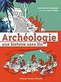 Archéologie : une histoire sans fin