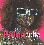 echange, troc Benoît Cachin - Polnaculte : Michel Polnareff vu par ses auteurs et par lui-même