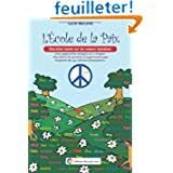 L'Ecole de la Paix: Education basee sur les valeurs humaines - 189 idees de projets d'apprentissage inspires de...