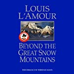 Beyond the Great Snow Mountains | Louis L'Amour