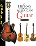 History of the American Guitar (1586632973) by Bacon, Tony