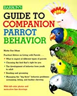 Guide to Companion Parrot Behavior by Athan