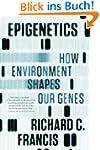 Epigenetics: How Environment Shapes O...