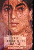 img - for The Forbidden Image: An Intellectual History of Iconoclasm book / textbook / text book