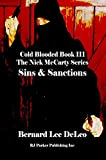 Cold Blooded III: Sins and Sanctions (Nick McCarty Assassin Series Book 3)