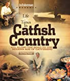 In-Fisherman Life & Times in Catfish Country Book (In-Fisherman Catfish)