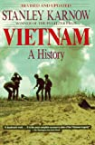 Vietnam: A History, Revised and Updated Edition (0140145338) by Stanley Karnow