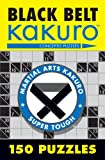 img - for Black Belt Kakuro: 150 Puzzles (Martial Arts Puzzles Series) book / textbook / text book