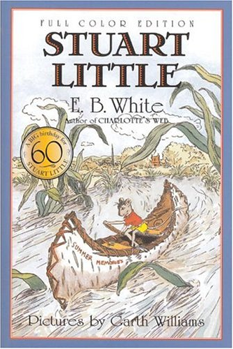 Stuart Little 60th Anniversary Edition (full color) (Stuart Little), E. B. White