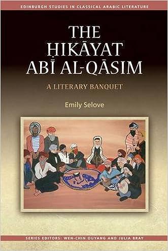 Hikayat Abu al-Qasim: A Literary Banquet (Edinburgh Studies in Classical Arabic Literature EUP)