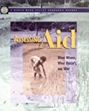 Assessing Aid:  What Works, What Doesn't and Why (A World Bank (0195211235) by World Bank