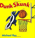 Dunk Skunk (0399242813) by Rex, Michael