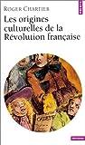 echange, troc Roger Chartier - Les origines culturelles de la Révolution française