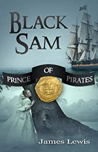 (FREE on 8/27) Black Sam: Prince Of Pirates by James Lewis - http://eBooksHabit.com