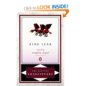 King Lear (The Pelican Shakespeare) William Shakespeare, A. R. Braunmuller and Stephen Orgel