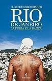 Rio de Janeiro. La furia e la danza