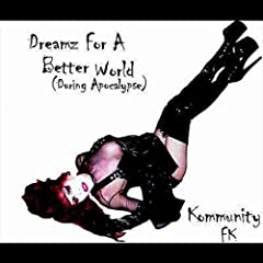 Dreamz For a Better World (During Apocalypse)