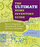 The Ultimate Home Inventory Guide: How to Organize, Document and Protect All Your Valuables