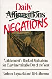 img - for Daily negations: a malcontent's book of meditations for every interminab book / textbook / text book