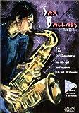 Sax Ballads - Inkl - 2 CDs: 12 Pop-Balladen für Alt- und Tenorsaxophon (Eb- und Bb-Stimmen) - CDs mit Play-Along- und Halb-Playbacks und Voll-Playbacks: BD 1 - Rolf Becker