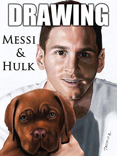 Drawing Messi & Hulk