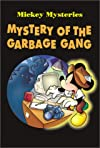 Mystery of the Garbage Gang (Mickey Mysteries)