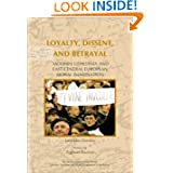 Loyalty, Dissent, and Betrayal: Modern Lithuania and East-Central European Moral Imagination (On the Boundary...