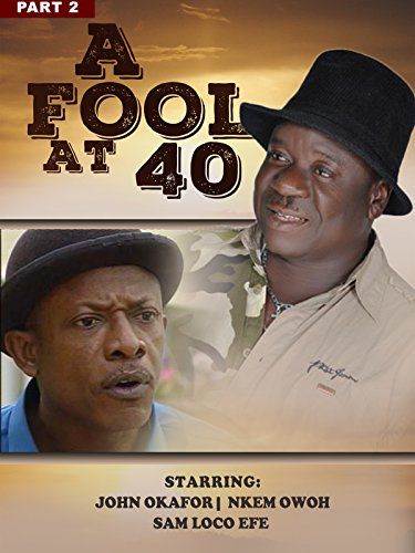 A Fool At 40 (Part 2) -Nollywood African Movie