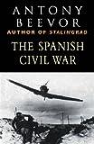 The Spanish Civil War (Cassell Military Paperbacks) (0304352810) by Beevor, Antony