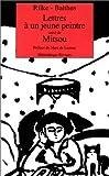 Lettre à un jeune peintre, suivi de Mitsou (French Edition) (2743608773) by Rilke