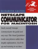 Netscape Communicator 4 for Macintosh (Visual QuickStart Guide) (0201688867) by Castro, Elizabeth