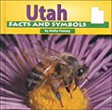 Utah Facts and Symbols (The States and Their Symbols)