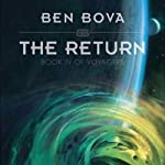 The Return: Book IV of Voyagers (       UNABRIDGED) by Ben Bova Narrated by Stefan Rudnicki