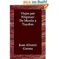 Viajes Por Filipinas: de Manila a Tayabas