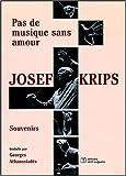 echange, troc Harrietta Krips - Josef Krips, souvenirs : Pas de musique sans amour