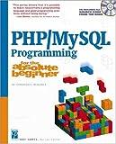 PHP/MySQL Programming for the Absolute Beginner