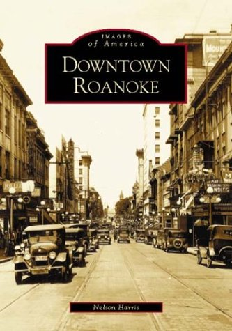 Downtown Roanoke   (VA)  (Images of America)