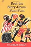 Beat the Story-Drum, Pum-Pum (Aladdin Books) (0689711077) by Bryan, Ashley