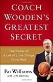 img - for Coach Wooden's Greatest Secret: The Power of a Lot of Little Things Done Well book / textbook / text book
