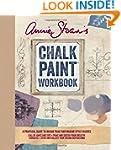 Annie Sloan s Chalk Paint� Workbook:...
